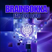 Brainbokka - Far Too Loud - EP