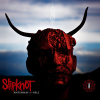 Slipknot - Antennas To Hell (Explicit)
