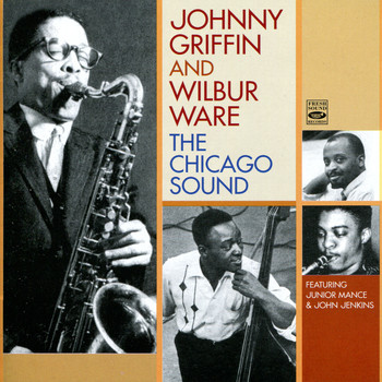 Johnny Griffin & Wilbur Ware - The Chicago Sound