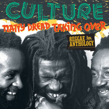 Culture - Reggae Anthology: Natty Dread Taking Over