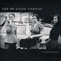 The Be Good Tanyas - A Collection [2000-2012]