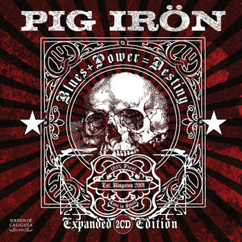 Pig Irön - Blues + Power = Destiny (Expanded Edition)