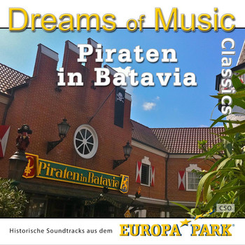 CSO - Dreams of Music Classics - Piraten in Batavia (Historische Soundtracks aus dem Europa-Park)