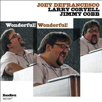 Joey Defrancesco - Wonderful! Wonderful!
