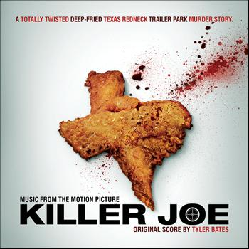 Tyler Bates - Killer Joe (Original Motion Picture Soundtrack)