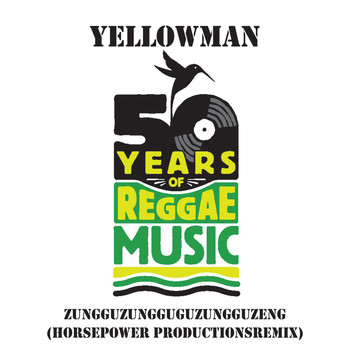 Yellowman - Zungguzungguguzungguzeng (Horsepower Productions Remix)