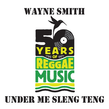 Wayne Smith - Under Me Sleng Teng