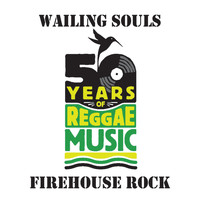 Wailing Souls - Firehouse Rock