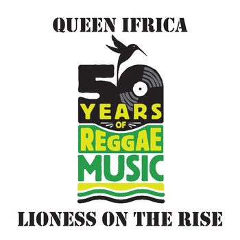 Queen Ifrica - Lioness On The Rise