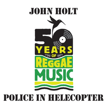 John Holt - Police In Helecopter