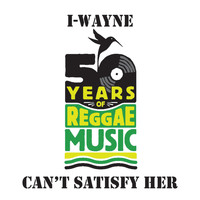 I-Wayne - Can't Satisfy Her