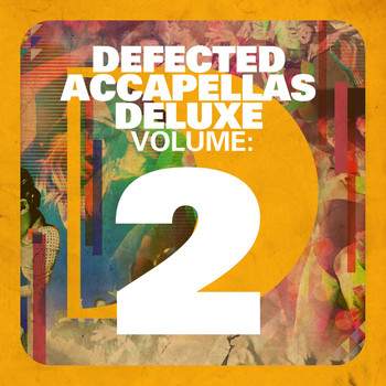 Various Artists - Defected Accapellas Deluxe Volume 2