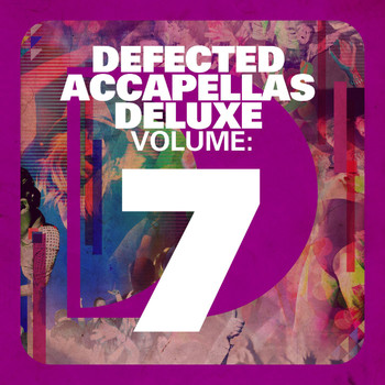 Various Artists - Defected Accapellas Deluxe Volume 7