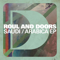 Roul And Doors - Saudi/Arabica EP