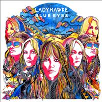Ladyhawke - Blue Eyes