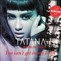 Tatana - You Can't Get In My Head (If You Don't Get In My Bed) (The Remixes EP)