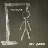 The Roots - Pre-Game