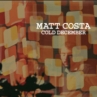 Matt Costa - Cold December
