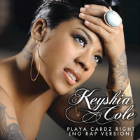 Keyshia Cole - Playa Cardz Right (No Rap Version)