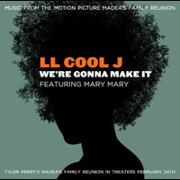 LL Cool J / Mary Mary - We're Gonna Make It