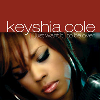 Keyshia Cole - (I Just Want It) To Be Over
