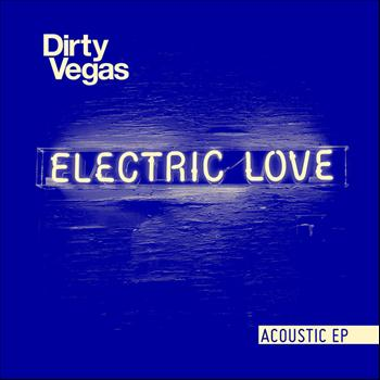 Dirty Vegas - Electric Love Acoustic EP