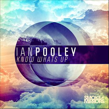 Ian Pooley - Know What's Up