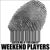 Weekend Players - Catch Me If You Can EP