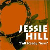 Jessie Hill - Y'all Ready Now?