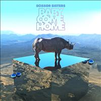 Scissor Sisters - Baby Come Home (Remixes [Explicit])