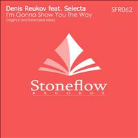 Denis Reukov feat. Selecta - I'm Gonna Show You The Way