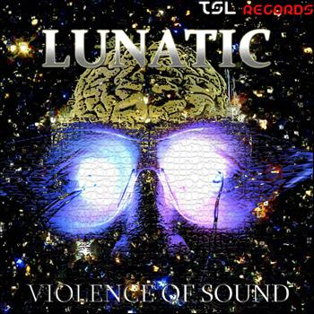 Lunatic - Violence of Sound