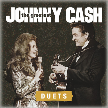 Johnny Cash - The Greatest: Duets