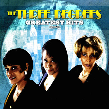 THE THREE DEGREES - Greatest Hits (Digitally Remastered)