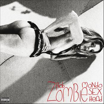Rob Zombie - Mondo Sex Head (Standard [Explicit])