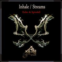 Kalm & Spindall - Inhale/Streams