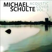 Michael Schulte - Acoustic Cover - Live, Vol.3