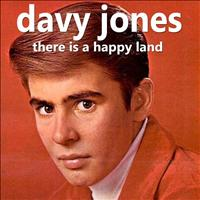 Davy Jones - There Is a Happy Land