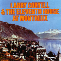 Larry Coryell - Larry Coryell & The Eleventh House At Montreaux