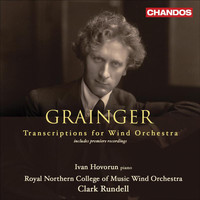 Clark Rundell - Grainger: Transcriptions for Wind Orchestra