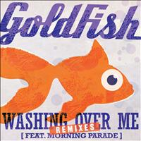 Goldfish - Washing Over Me