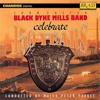 Black Dyke Mills Band - Black Dyke Mills Band: 150 Years of the Black Dyke Mills Band