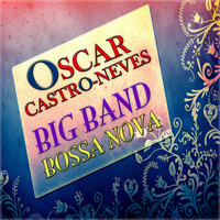 Oscar Castro-Neves - Big Band Bossa Nova