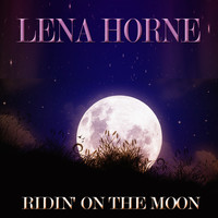Lena Horne - Ridin' on the Moon