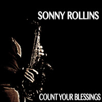 Sonny Rollins - Count Your Blessings