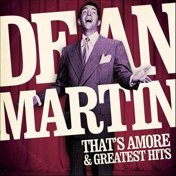 Dean Martin - That's Amore & Greatest Hits