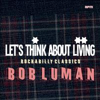 Bob Luman - Let's Think About Livin'