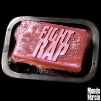 Mondo Marcio - Fight Rap (Explicit)