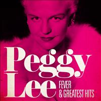 Peggy Lee - Peggy Lee : Fever and Greatest Hits
