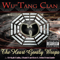 Wu-Tang Clan - The Heart Gently Weeps (Explicit Version)